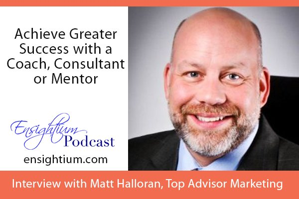 019: Achieve Greater Success with a Coach, Consultant or Mentor